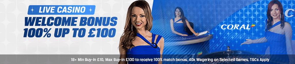 Match bonus 100% up to £100 - Coral Casino