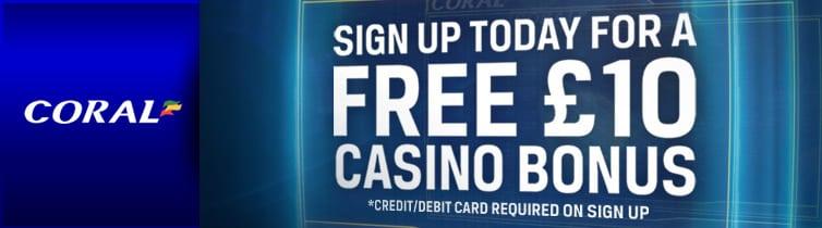 Free £10 Casino Bonus - Sign up today at Coral's 5-star casino