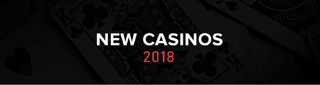 new casinos 2018 banner